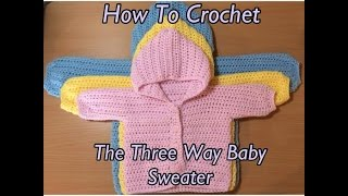 Repeat youtube video How To Crochet The Three Way Baby Sweater Tutorial