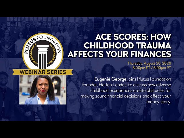 Webinar: How Childhood Trauma Affects Your Finances / ACE Scores