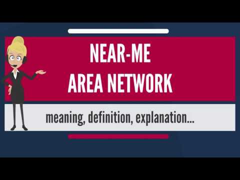 What is NEAR-ME AREA NETWORK? What does NEAR-ME AREA NETWORK mean? NEAR-ME AREA NETWORK meaning