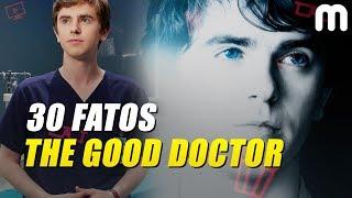 30 FATOS SURPREENDENTES DE THE GOOD DOCTOR