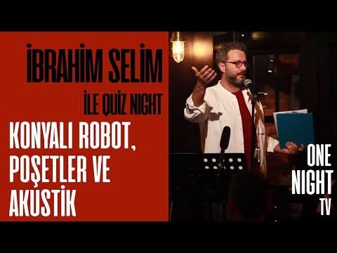 İbrahim Selim İle Quiz Night - 7 (Bölüm 1) – Konyalı Robot,  Poşetler ve Akustik