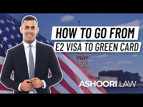 How To Go From E2 Visa To Green Card [5 Ways EXPLAINED]