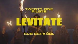Twenty One Pilots: LEVITATE (Letra sub ESPAÑOL)