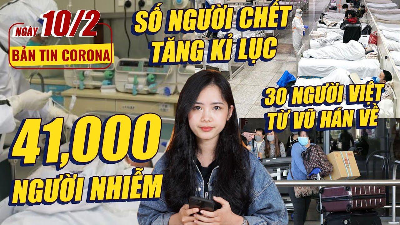 Corona #9 : 41,000 người nhiễm   Số người chết tăng kỉ lục   30 người Việt từ Vũ Hán về !