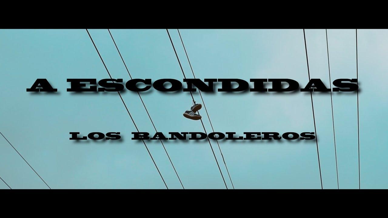 "🎶LOS BANDOLEROS🎶  ""A ESCONDIDAS"" Patty TheOne X Any Gonzalez X Abraham Garrido"