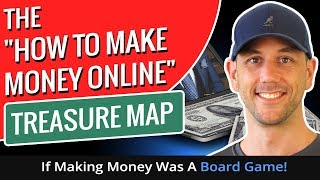 """The """"How To Make Money Online"""" Treasure Map -  If Making Money Was A Board Game!"""