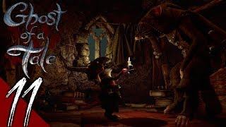 Ghost of a Tale  Part 11: Silas - Walkthrough Gameplay (No Commentary)