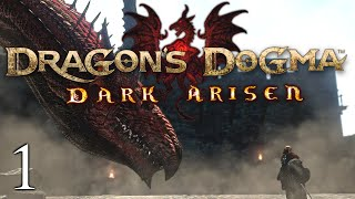 Dragon's Dogma: Dark Arisen [PC] Let's Play - Walkthrough