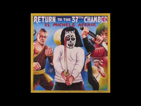 El Michels Affair - Return To The 37th chamber (Full Album Stream)