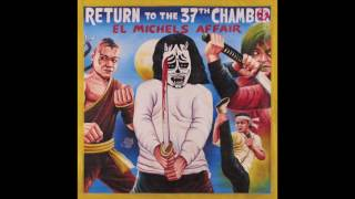 El Michels Affair - Return To The 37th Chamber - Full Album Stream