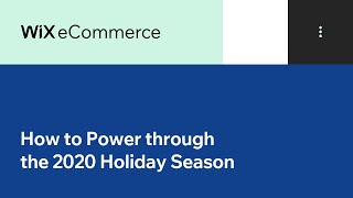How to Power through the 2020 Holiday Season Challenges | Wix.com