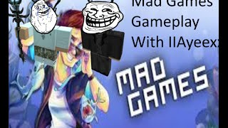 Roblox Mad Games | Episode 4 WITH IIAyeexx Super Fun gameplay