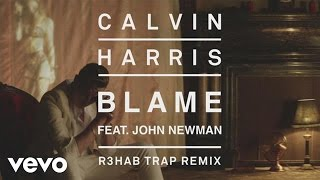 Video Calvin Harris - Blame (R3HAB Trap Remix) [Audio] ft. John Newman download MP3, 3GP, MP4, WEBM, AVI, FLV November 2017