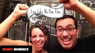 Live Like No One Else [Money Mondays]