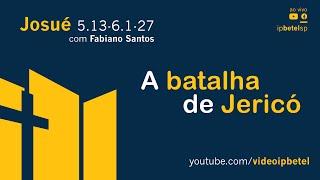A batalha de Jericó | Rev. Fabiano Santos
