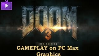 Doom 3 BFG PC GamePlay Maxed Out