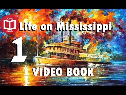 Life on the Mississippi By Mark Twain [Part 1/5] VideoBook