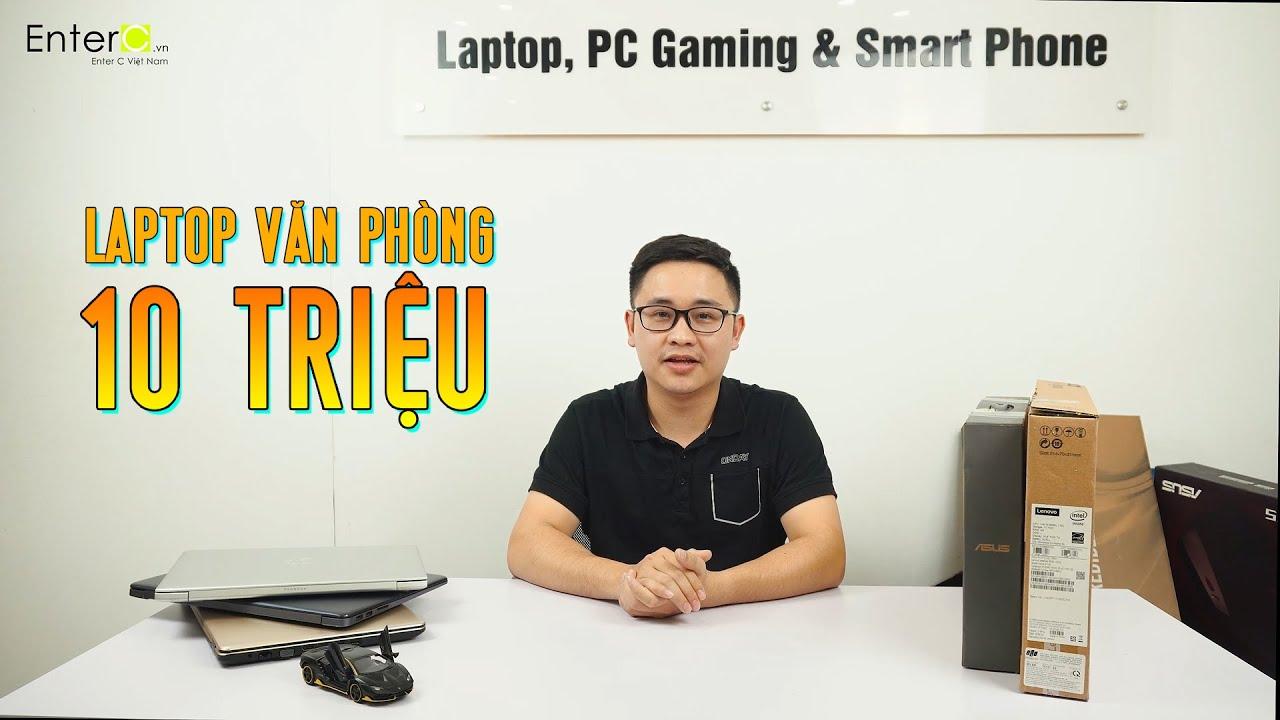 10 Triệu đồng nên mua laptop gì ? Trong năm 2020