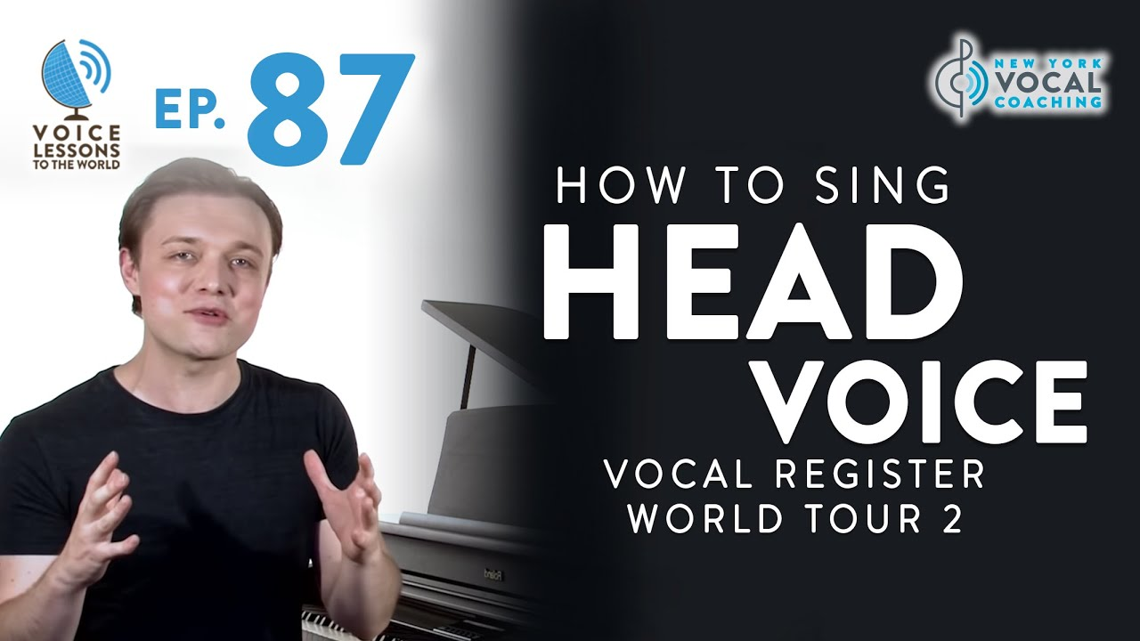 "Ep. 87 ""How To Sing Head Voice"" - Vocal Register World Tour 2"