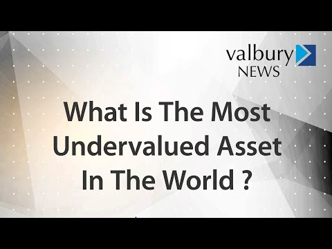 What Is The Most Undervalued Asset In The World ?