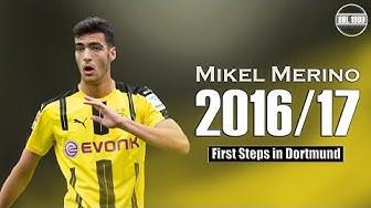 Mikel Merino - First Steps in Dortmund | 2016/17