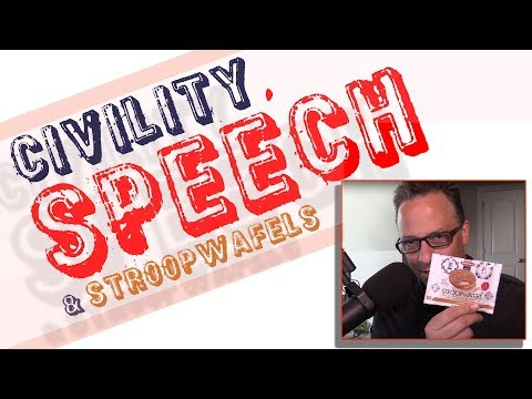 Civility, Speech, and Stroopwafels
