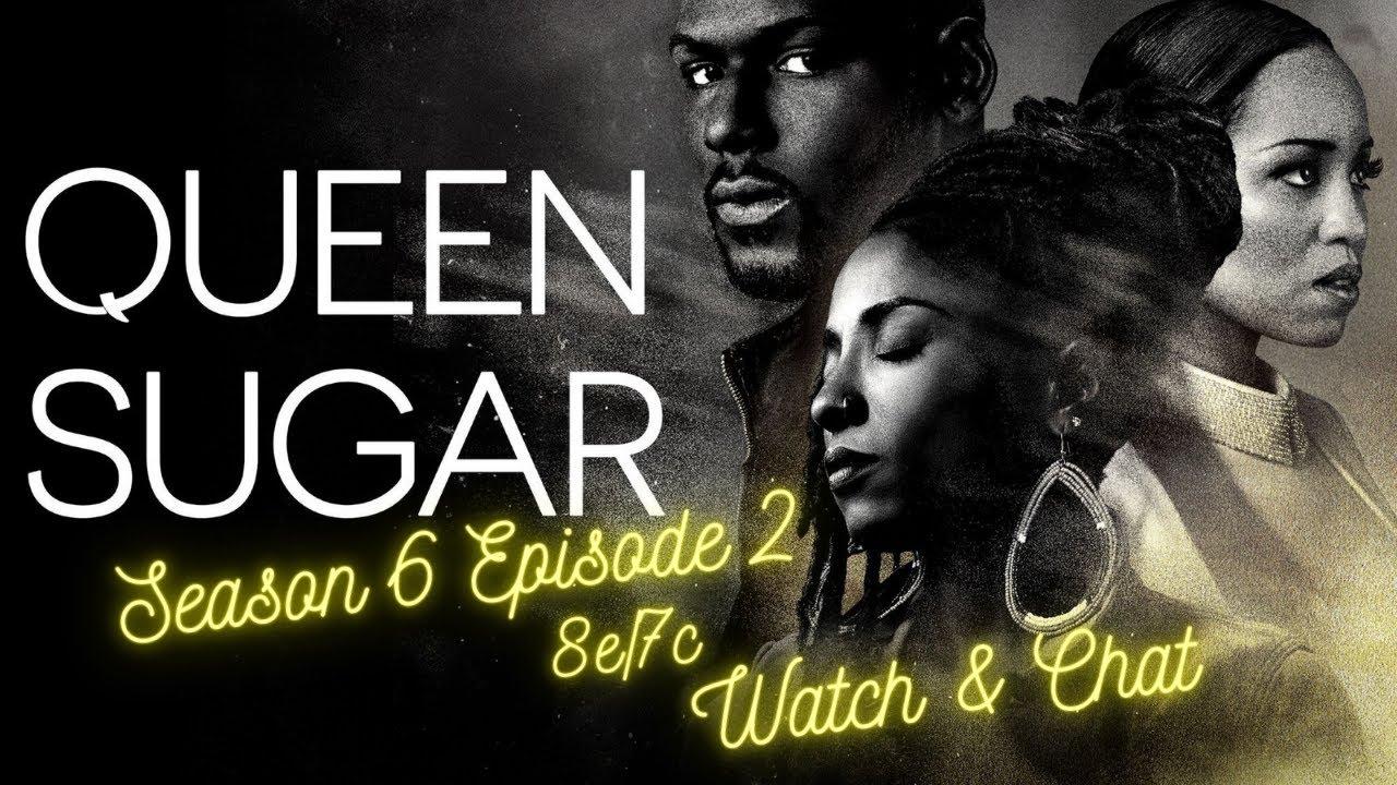 Download Queen Sugar - Season 6 Episode 2 - Original Watch and Chat