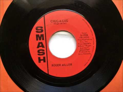 Chug-A-Lug , Roger Miller , 1964