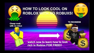 How to look cool in ROBLOX with no Robux boys #1