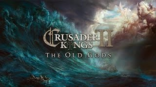 ► Crusader Kings II: Hymns to the Old Gods