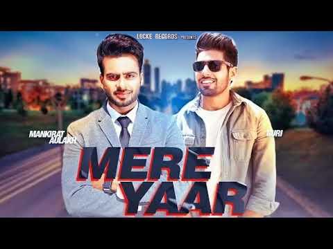 mere-yaar-full-song-mankirt-aulakh-guri-new-punjabi-song-2018