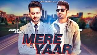 Mere yaar (full song) mankirt aulakh0 | guri new punjabi song 2018 aulakh daang, song, all s...