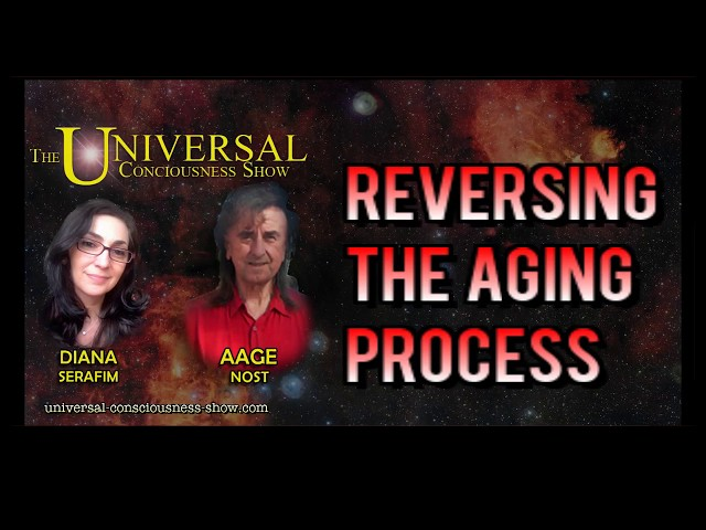 Reversing The Aging Process Scientifically -  Universal Consciousness Show March 5, 2019