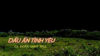 Dấu Ấn Tình Yêu  -  Ca đoàn Saint Paul .