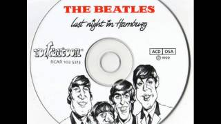 THE BEATLES- LAST NIGHT IN HAMBURG (Full Album)