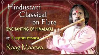 Raag : Maarwa Flute Instrumental | Indian Classical Song (HD) | Pt. Rajendra Prasanna