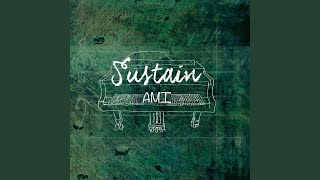 Provided to YouTube by TuneCore Sustain · AMI Sustain ℗ 2018 AMI Re...