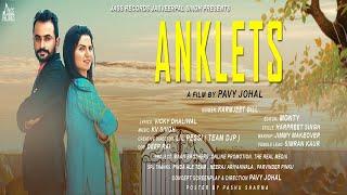 Anklets | (Full HD ) | Karmjeet Gill | New Punjabi Songs 2018 | Latest Punjabi Songs 2018