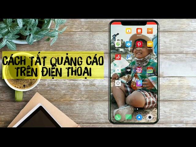 [Đoàn Khả Tú] Tắt quảng cáo trên điện thoại