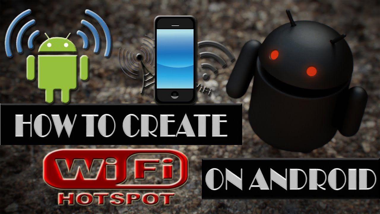 how to make a wifi hotspot on android