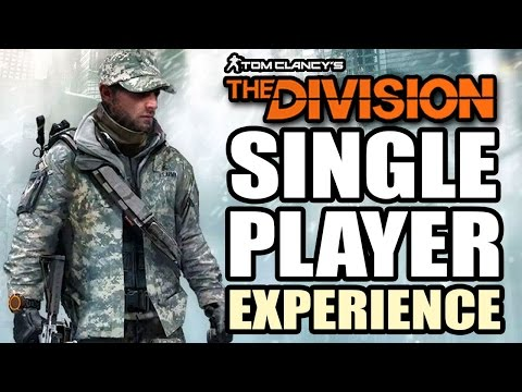 Tom Clancy's The Division – The Single Player Experience – With Gameplay