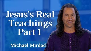 Jesus's Real Teachings Part 1