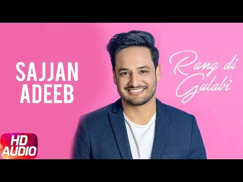 Rang Di Gulabi | Audio Song | Sajjan Adeeb | Preet Hundal | Latest Punjabi Song 2018