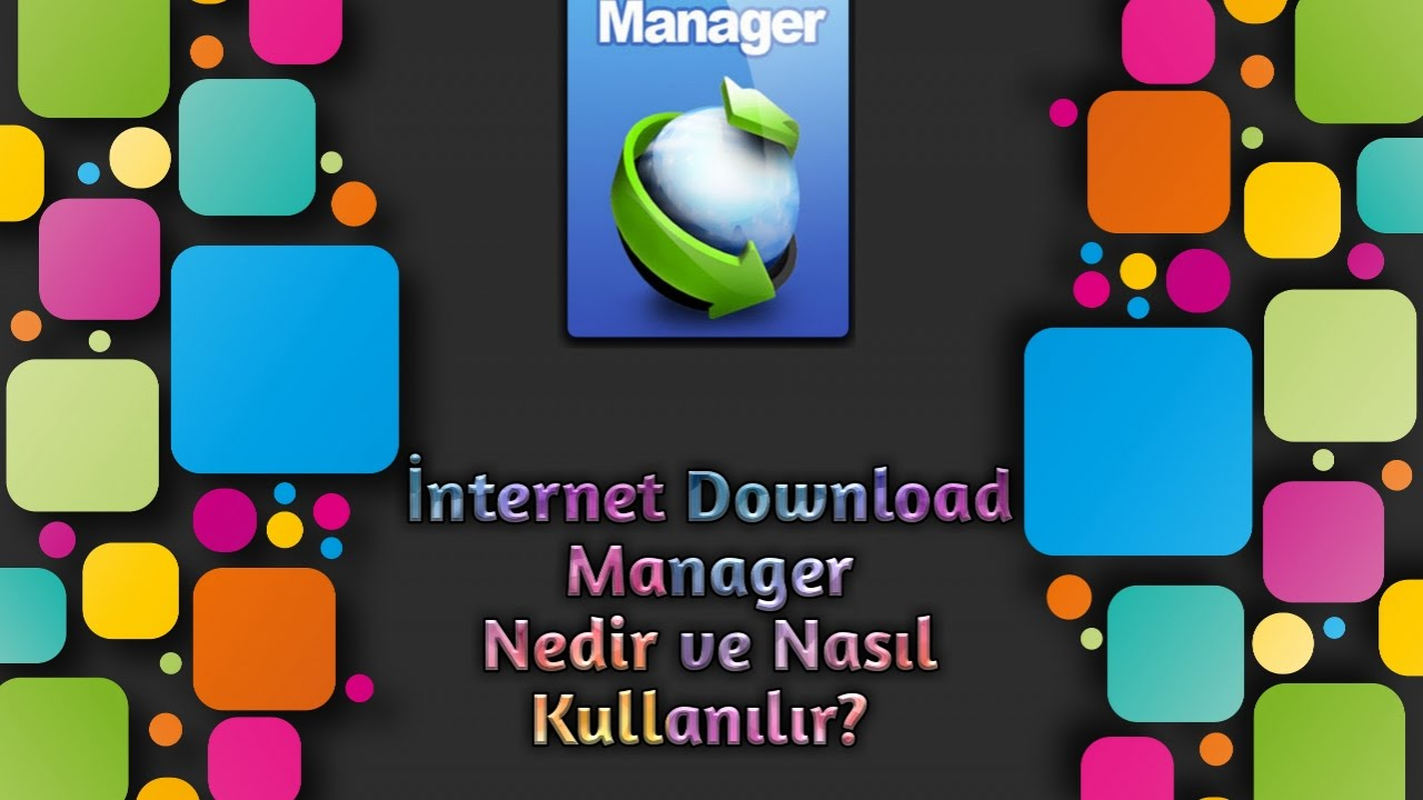free internet download manager ucretsiz indir