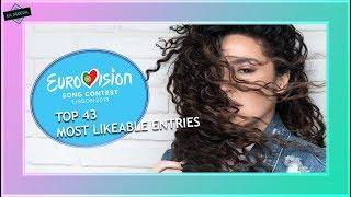EUROVISION 2018: TOP 43 MOST LIKEABLE SONGS [Based on like/dislike ratio]
