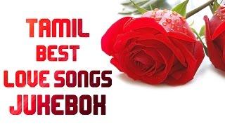 Tamil Best Love Songs | Audio Jukebox