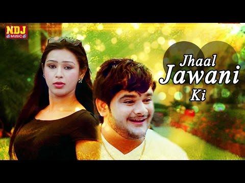 Jhaal Jawani Ki - Popular Haryanvi Song - Golu Raghav - New Song 2016 - NDJ Music