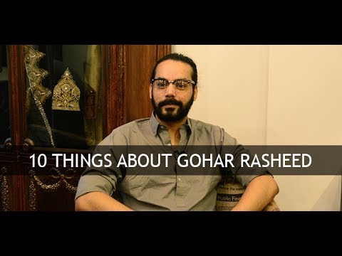 10 Things About Gohar Rasheed
