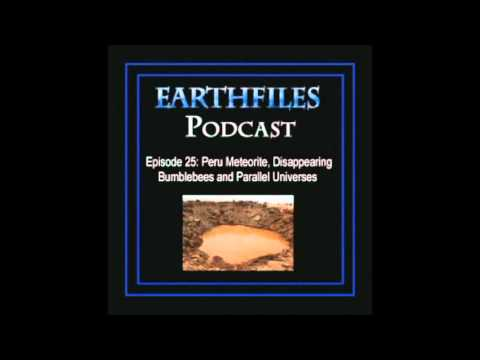 Earthfiles Podcast #25: Peru Meteorite, Disappearing Bumblebees and Parallel Universes