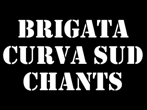 BRIGATA CURVA SUD CHANTS